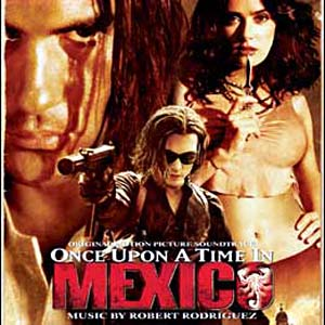 Once Upon a Time in Mexico original soundtrack