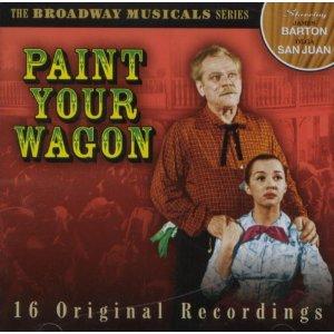 Paint your Wagon: broadway cast original soundtrack