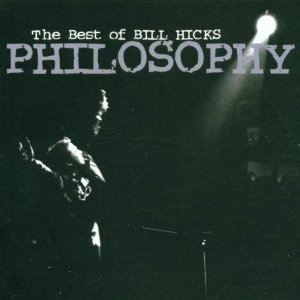 Philosophy: Best of Bill Hicks original soundtrack
