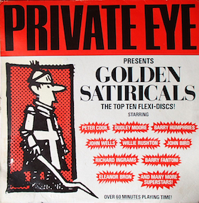 Private Eye: Golden Satiricals (the flexi discs) original soundtrack
