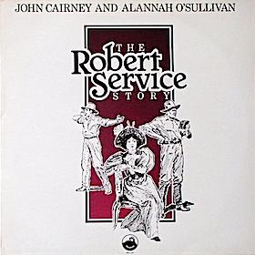 Robert Service Story: John Cairney & Alannah O'Sullivan original soundtrack