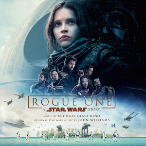 Rogue One: A Star Wars Story original soundtrack