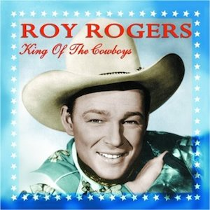 Roy Rogers: King of the Cowboys original soundtrack