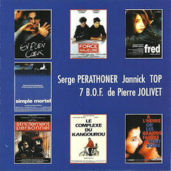 Serge Perathoner & Jannick Top: 7 B.O.F. de Pierre Jolivet original soundtrack