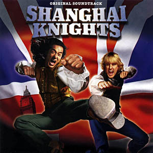 Shanghai Knights original soundtrack