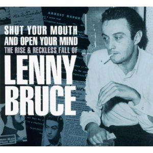 Shut Your Mouth and Open Your Mind: Lenny Bruce original soundtrack