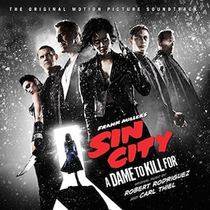 Sin City: A Dame to Kill For original soundtrack