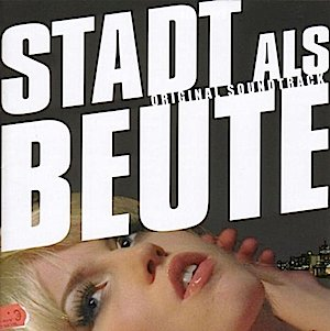 Stadt Als Beute original soundtrack