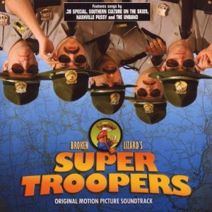 Super Troopers original soundtrack