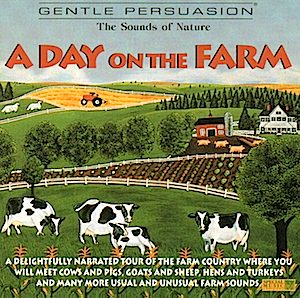 Gentle Persuasion: A day on the farm original soundtrack