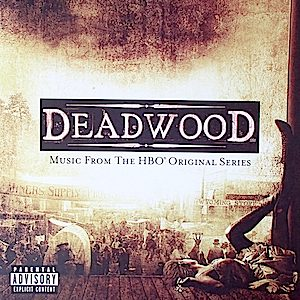 Deadwood: Music From The HBO Original Series original soundtrack