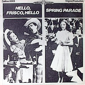 Hello, Frisco, Hello + Spring Parade original soundtrack