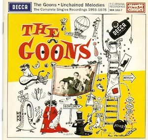 Goons: Unchained Melodies - the complete singles recordings 1955-1978 original soundtrack