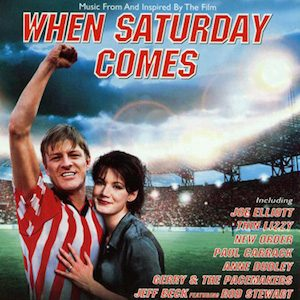 When Saturday Comes original soundtrack