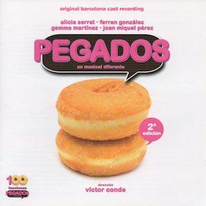 Pegados: un musical diferente - original Barcelona cast original soundtrack