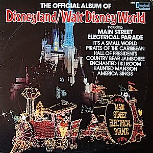 Disneyland / Walt Disney World: Official album of original soundtrack