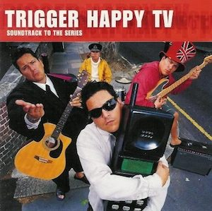 Trigger Happy TV: soundtrack 1 original soundtrack