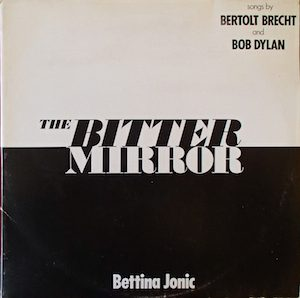 Bitter Mirror: Songs of Bertolt Brecht & Bob Dylan original soundtrack