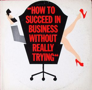 How To Succeed In Business Without Really Trying: Original Broadway Cast original soundtrack