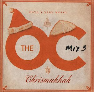 The O.C. mix 3 - Have A Very Merry Chrismukkah original soundtrack