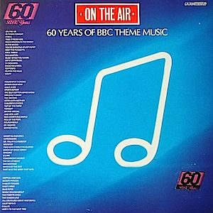 On the Air: 60 years of BBC theme music original soundtrack