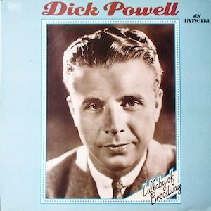 Dick Powell: Lullaby of Broadway original soundtrack