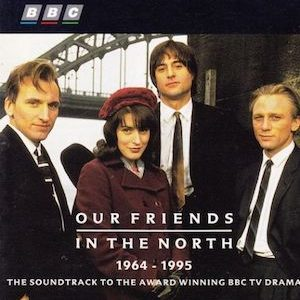 Our friends in the North 1964-1995 original soundtrack