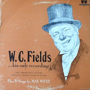 W.C. Fields: his only recording (plus 8 songs by Mae West) original soundtrack