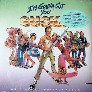 I'm Gonna Git You Sucka original soundtrack