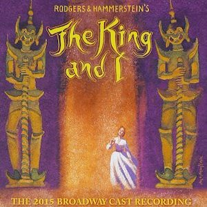 King and I: The 2015 Broadway Cast Recording original soundtrack