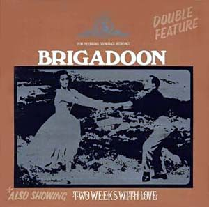 Brigadoon + Two weeks with love original soundtrack