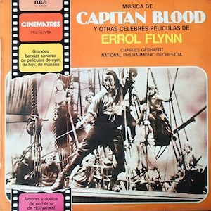 Captain Blood and other classic films of Errol Flynn original soundtrack