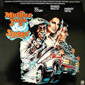 Mother, Jugs & Speed original soundtrack