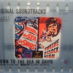 Down to the Sea in the Ships + Twelve o'clock High original soundtrack