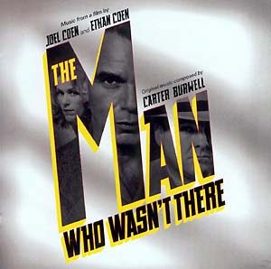 Man Who Wasnt There original soundtrack