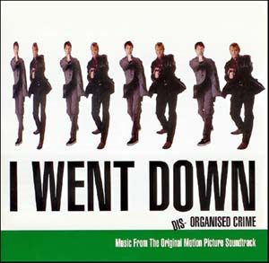 I went down: dis-organised crime original soundtrack