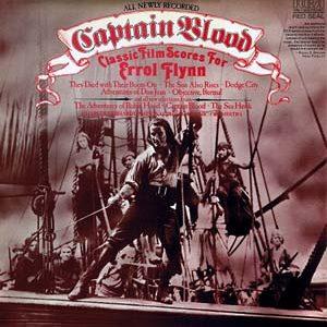 Captain Blood: The Classic Filmscores For Errol Flyn original soundtrack