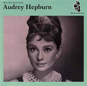 Music from the films of Audrey Hepburn original soundtrack