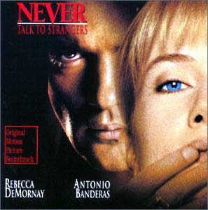 Never Talk to Strangers original soundtrack