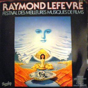 Raymond Lefevre: Festival des meilleures musiques de films original soundtrack