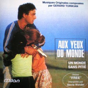 Aux Yeux du Monde & Monde Sans Pitié original soundtrack