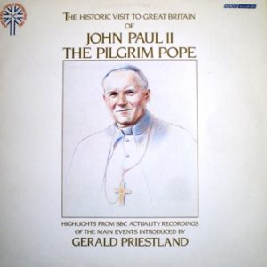 Pilgrim Pope: John Paul II historic visit to Great Britain original soundtrack