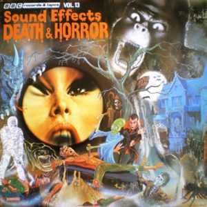 BBC Sound Effects no.13: death & horror original soundtrack