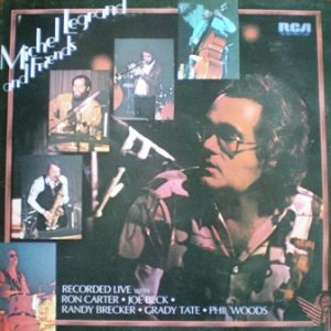 Michel Legrand & Friends Live original soundtrack