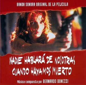 Nadie Hablará De Nosotras Cuando Hayamos Muerto original soundtrack