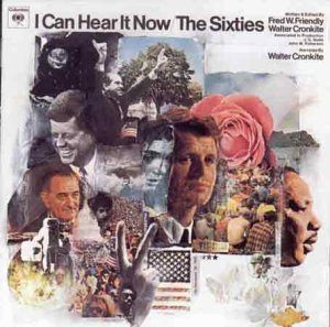 I Can Hear It Now / The Sixties: Walter Cronkite original soundtrack
