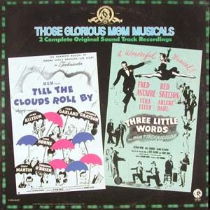 Till the Clouds Roll By + Three Little Words original soundtrack
