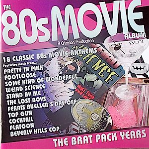 80s Movie album: The Brat Pack Years original soundtrack