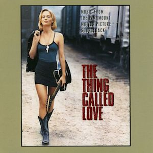 Thing Called Love original soundtrack