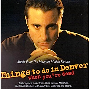 Things to Do in Denver when You're Dead original soundtrack